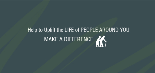 Help to Uplift the LIFE of PEOPLE AROUND YOU,make a difference
